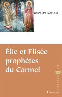 Elie, Elisée prophètes du Carmel