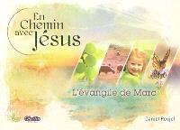 En chemin avec Jésus : l'Evangile de Marc