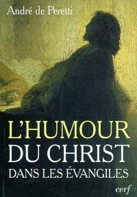 Essai sur l'humour du Christ dans les Evangiles