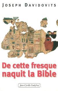 Et de cette fresque naquit la Bible