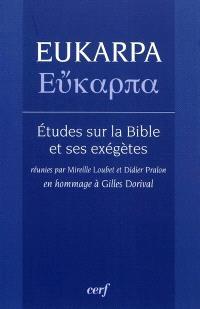 Eukarpa : études sur la Bible et ses exégètes : en hommage à Gilles Dorival