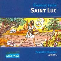 Evangile selon saint Luc : traduction liturgique, année C