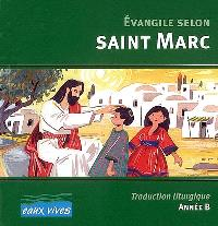 Evangile selon saint Marc : traduction liturgique, année B