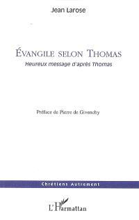 Evangile selon Thomas : heureux message d'après Thomas