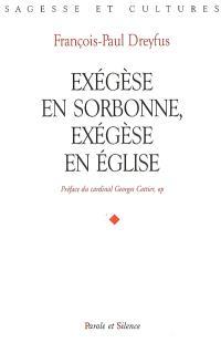 Exégèse en Sorbonne, exégèse en Eglise : esquisse d'une théologie de la parole de Dieu