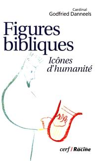 Figures bibliques : icônes d'humanité