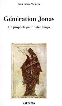 Génération Jonas : un prophète pour notre temps