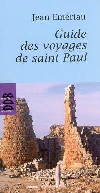 Guide des voyages de saint Paul : cartes, plans, tableaux chronologie et photos