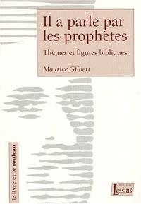 Il a parlé par les prophètes : thèmes et figures bibliques