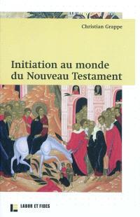 Initiation au monde du Nouveau Testament
