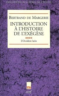 Introduction à l'histoire de l'exégèse. Volume 4, L'Occident latin