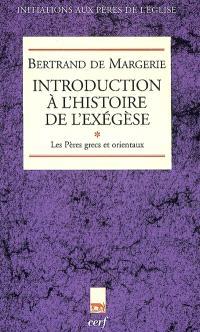 Introduction à l'histoire de l'exégèse. Volume 1, Les pères grecs et orientaux