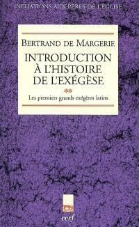 Introduction à l'histoire de l'exégèse. Volume 2, Les premiers grands exégètes latins