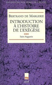 Introduction à l'histoire de l'exégèse. Volume 3, Saint Augustin