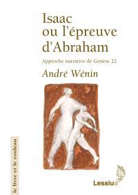 Isaac ou L'épreuve d'Abraham : approche narrative de Genèse 22