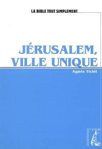 Jérusalem, ville unique