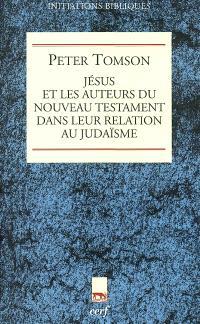 Jésus et les auteurs du Nouveau Testament dans leur relation au judaïsme