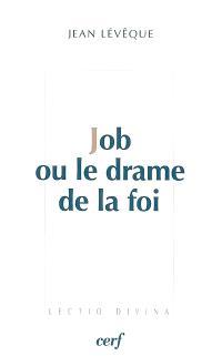Job ou Le drame de la foi : essais