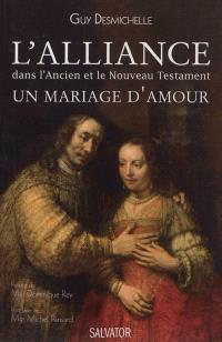 L'alliance dans l'Ancien et le Nouveau Testament : un mariage d'amour