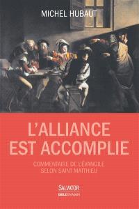 L'alliance est accomplie : commentaire de l'Evangile selon saint Matthieu : guide de lecture