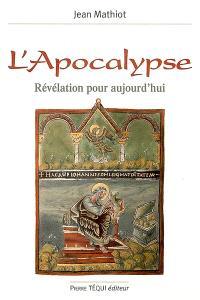 L'Apocalypse : révélation pour aujourd'hui