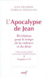 L'Apocalypse de Jean : révélation pour le temps de la violence et du désir. Volume 1, Chapitres 1-11