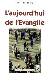 L'aujourd'hui de l'Evangile : lecture actualisée de l'Evangile de Marc
