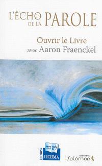 L'écho de la parole : ouvrir le Livre avec Aaron Fraenckel