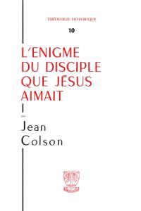 L'Enigme du disciple que Jésus aimait