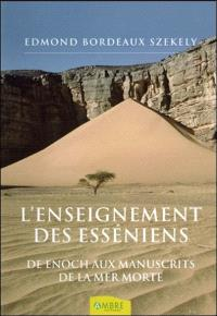 L'enseignement des Esséniens : depuis Enoch jusqu'aux manuscrits de la mer Morte