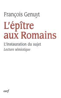 L'épître aux Romains : l'instauration du sujet : lecture sémiotique