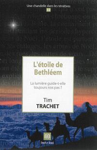 L'étoile de Bethléem : la lumière guide-t-elle toujours nos pas ?