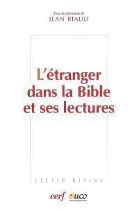 L'étranger dans la Bible et ses lectures