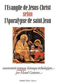 L'Evangile de Jésus-Christ selon l'Apocalypse de saint Jean : commentaire nouveau, historique et théologique