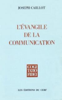 L'Evangile de la communication : pour une nouvelle approche du salut chrétien