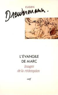 L'Evangile de Marc : images de la rédemption. Volume 1, Introduction