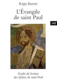 L'Evangile de saint Paul : guide de lecture des épîtres de saint Paul