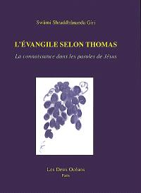 L'Evangile de Thomas ou La connaissance dans les paroles de Jésus