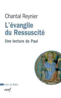 L'Evangile du ressuscité : une lecture de Paul