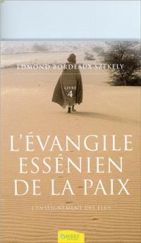 L'Evangile essénien de la paix. Volume 4, L'enseignement des Elus