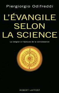 L'Evangile selon la science : la religion à la preuve par neuf