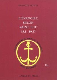 L'Evangile selon saint Luc (15, 1-19, 27)