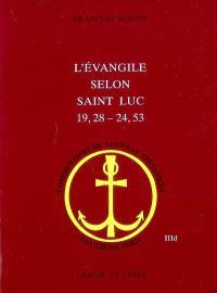 L'Evangile selon saint Luc (19, 28-24, 53)