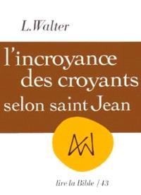L'incroyance des croyants selon saint Jean