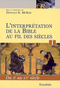 L'interprétation de la Bible au fil des siècles. Volume 1, Du IIe au XVe siècle