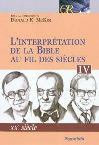 L'interprétation de la Bible au fil des siècles. Volume 4, XXe siècle