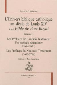 L'univers biblique catholique au siècle de Louis XIV : la Bible de Port-Royal