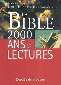 La Bible : 2.000 ans de lectures