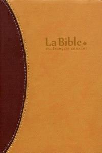 La Bible : Ancien Testament, intégrant les livres deutérocanoniques, et Nouveau Testament