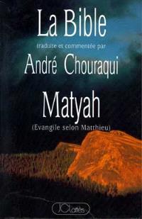 La Bible : un pacte neuf, annonce des quatre. Volume 1, Matyah : Evangile selon Matthieu